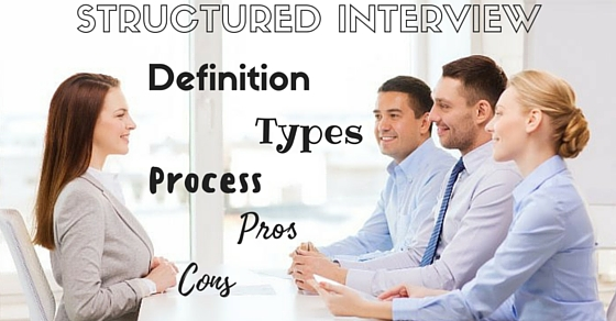 Structured Interview Pros Cons