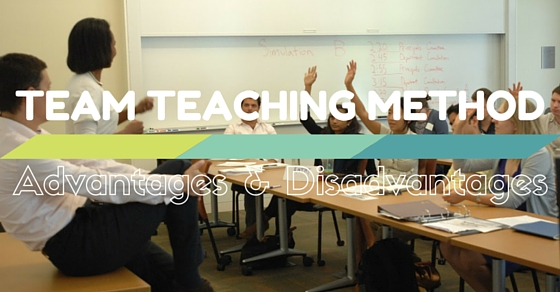 Team Teaching Method Advantages And Disadvantages Wisestep