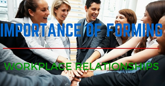 importance of workplace relationships
