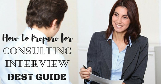 Consulting Interviews Preparation Tips