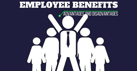 Employee Benefits Advantages Disadvantages