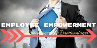 Employee Empowerment Advantages Disadvantages