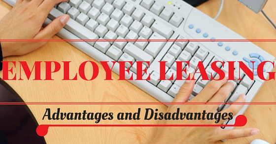Employee Leasing Top 20 Advantages And Disadvantages Wisestep