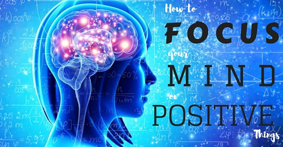 Focus Mind on Positive Things