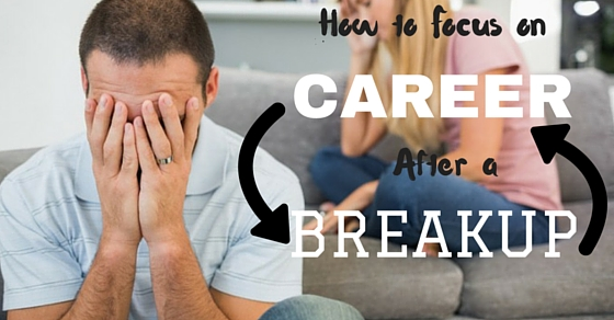 Focus on Career After Breakup