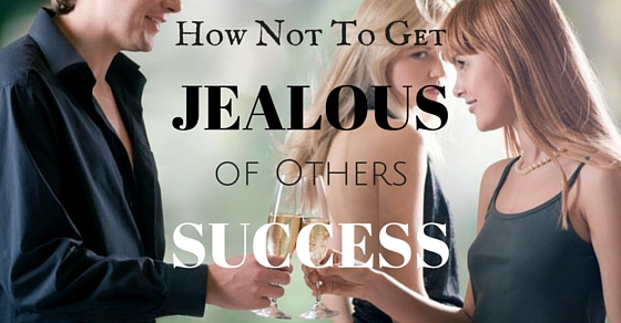 Jealous of Others Success