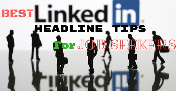LinkedIn Headline Tips for Job Seekers