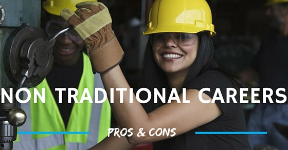 Non Traditional Careers Pros Cons