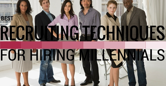 Recruiting Techniques for Hiring Millennials