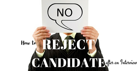 Reject Candidate after Interview