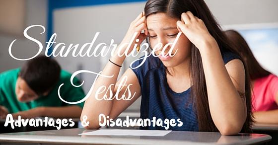 Standardized Tests Advantages Disadvantages