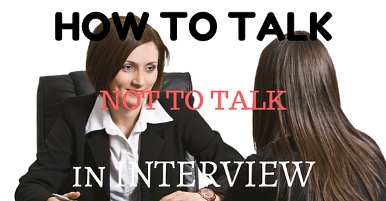 Talk and Not Talk in Interview