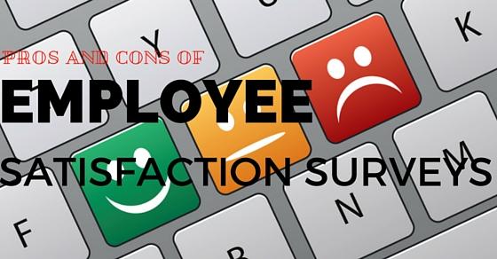 Employee Satisfaction Surveys Pros Cons