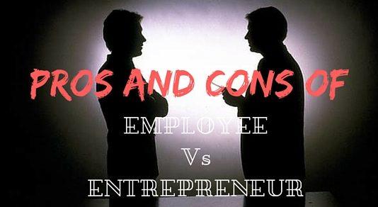 Employee Vs Entrepreneur Pros Cons