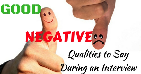 Good Negative Qualities to Say in Interview