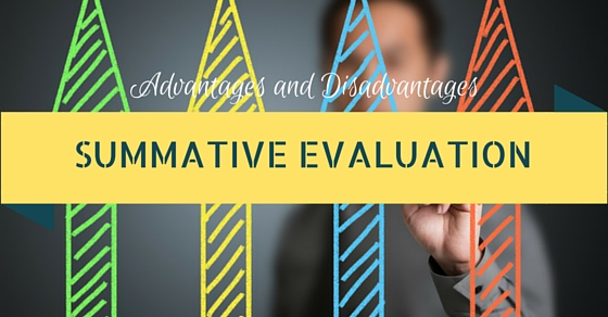 Summative Evaluation Advantages Disadvantages