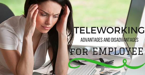 Teleworking Advantages Disadvantages