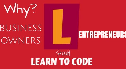 Why Business Owners (Entrepreneurs) Should Code