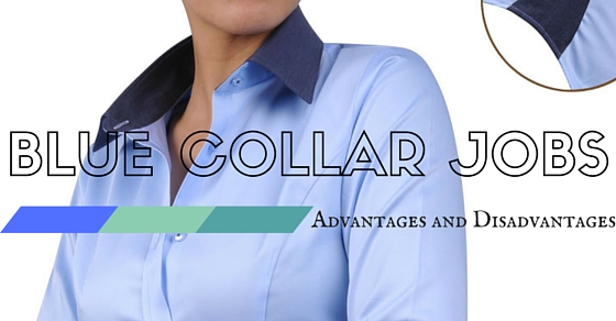 Blue Collar Jobs Advantages Disadvantages