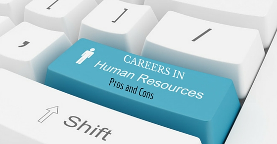 Career in Human Resources Pros Cons