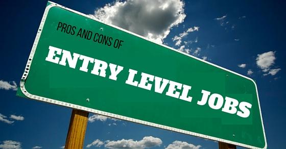 Entry Level Jobs Pros Cons