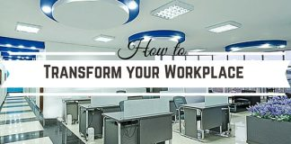 How to Transform your Workplace