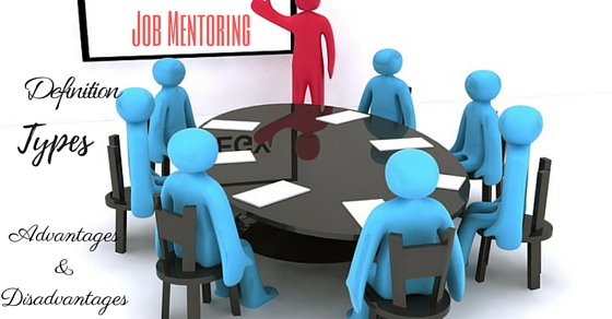 Job Mentoring Advantages Disadvantages