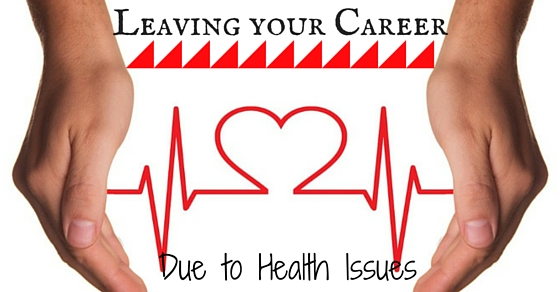 Leaving Job Due to ill Health
