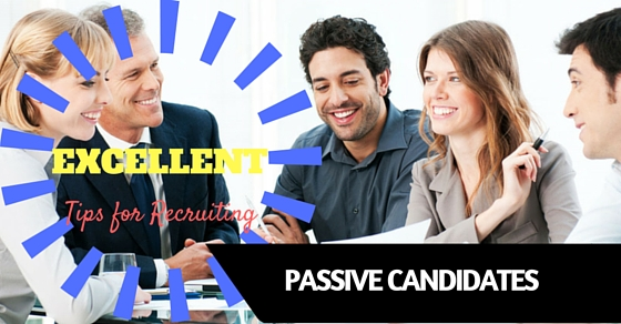 Recruiting Passive Candidates Tips
