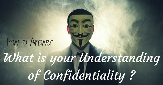 What is your Understanding of Confidentiality