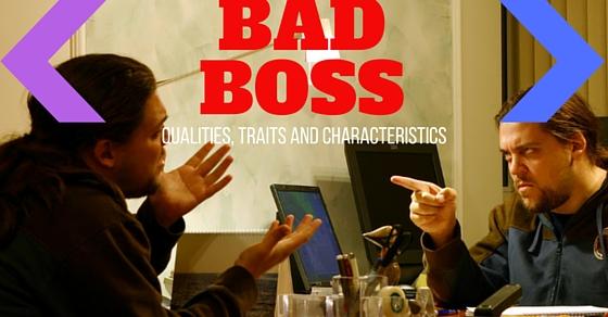bad boss qualities traits characteristics