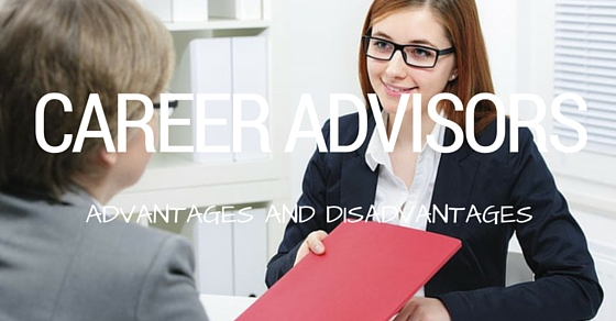 Career Advisors Advantages Disadvantages