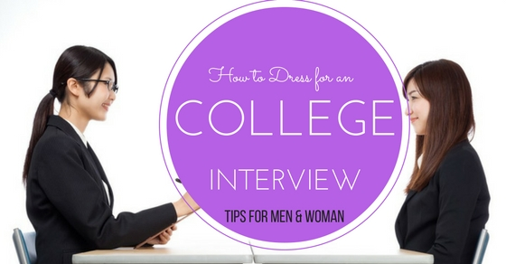 How to Dress for an College Interview: Tips for Men & Woman