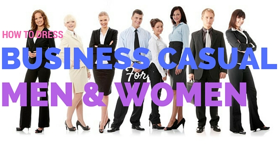 How to Dress Business Casual for Men & Women: Best Guide - WiseStep