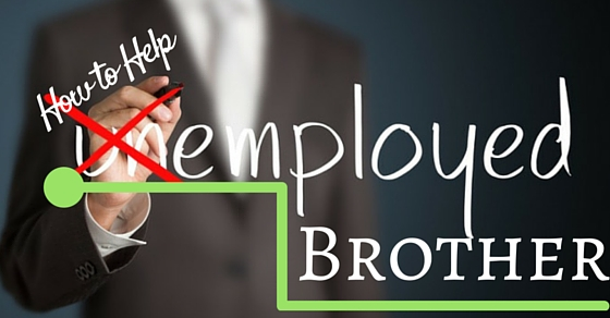 How to Help Unemployed Brother