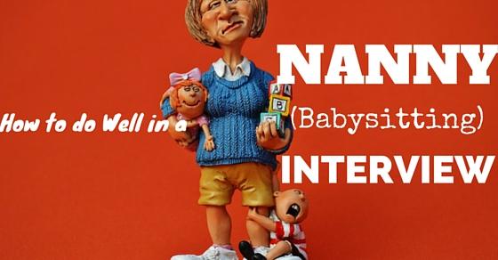 Babysitting Nanny Interview Tips