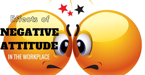 Negative Attitude Effects at Workplace