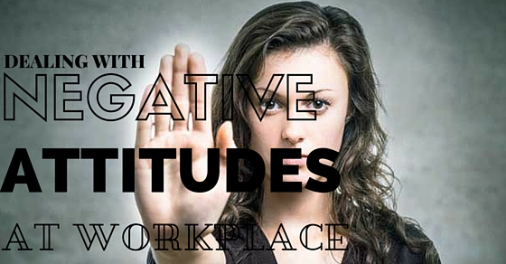 Negative Attitudes in Workplace