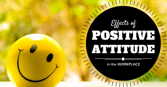 Positive Attitude Effects at Workplace
