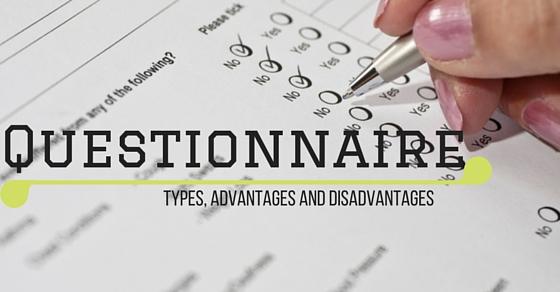 Questionnaire Types Advantages Disadvantages