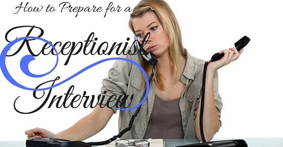 Receptionist Interview Preparation Tips