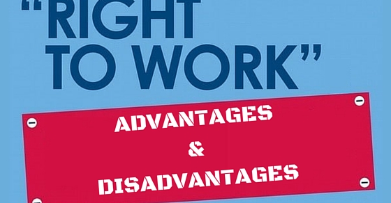Right to Work Advantages Disadvantages