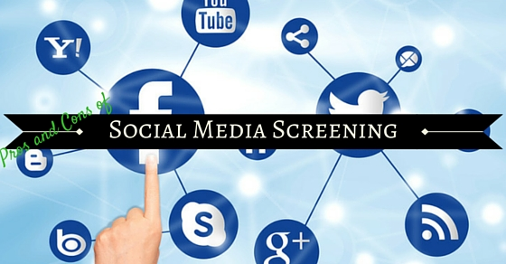 Social Media Screening Pros Cons