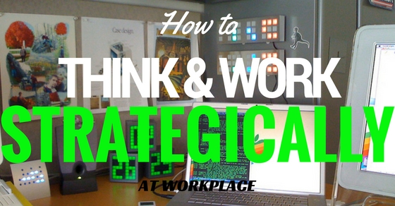 Think Work Strategically at Workplace