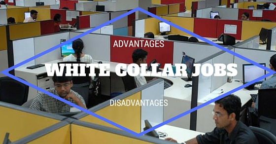 White Collar Jobs Advantages Disadvantages
