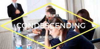 Condescending Rude Work Colleague