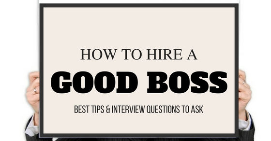 How to Hire a Good Boss