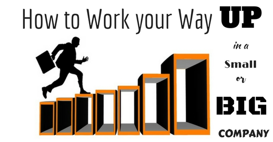 Work your Way up in Company