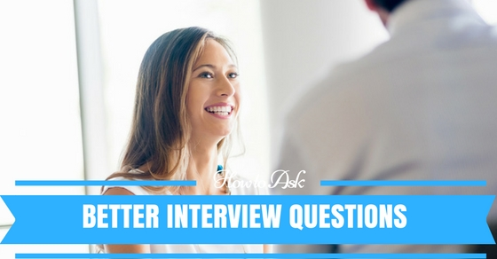 Better Interview Questions