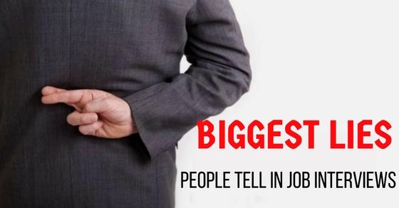 Biggest Lies in Job Interviews